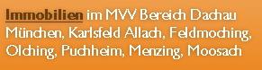 Immobilien im MVV Bereich Dachau München, Karlsfeld Allach, Feldmoching, Olching, Puchheim, Menzing, Moosach